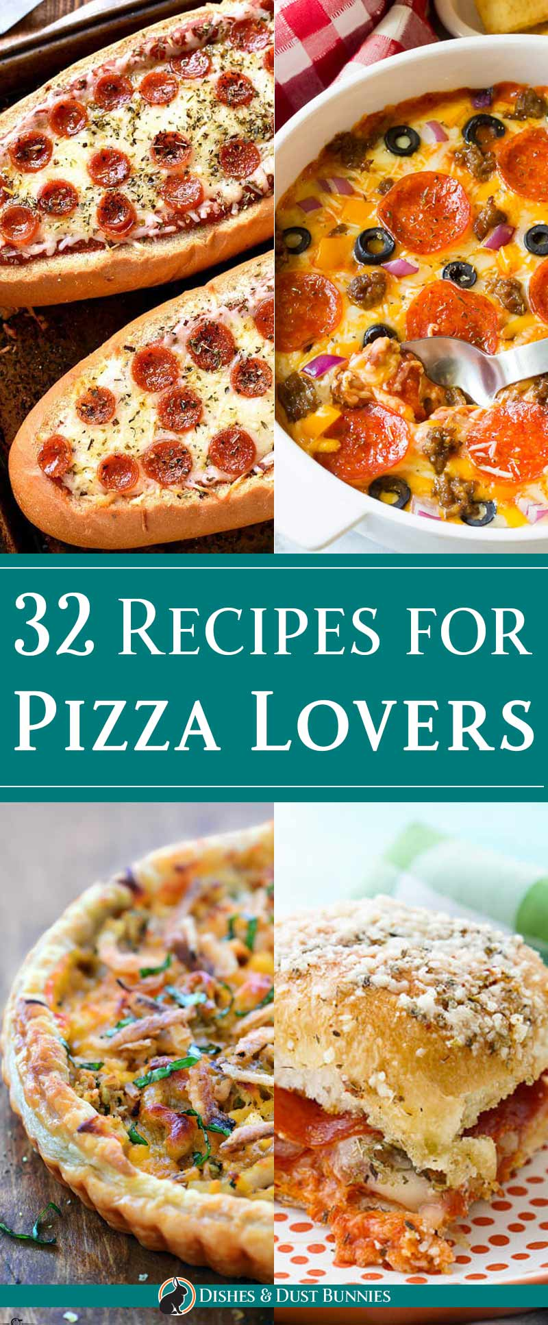 32 Recipes for Pizza Lovers - Dishes and Dust Bunnies