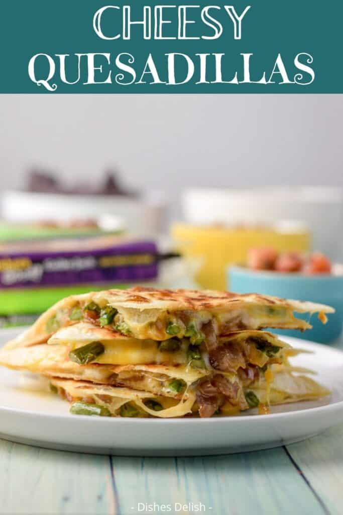 Cheesy Quesadillas for Pinterest 2
