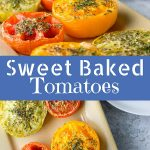 Sweet Baked Tomatoes for Pinterest