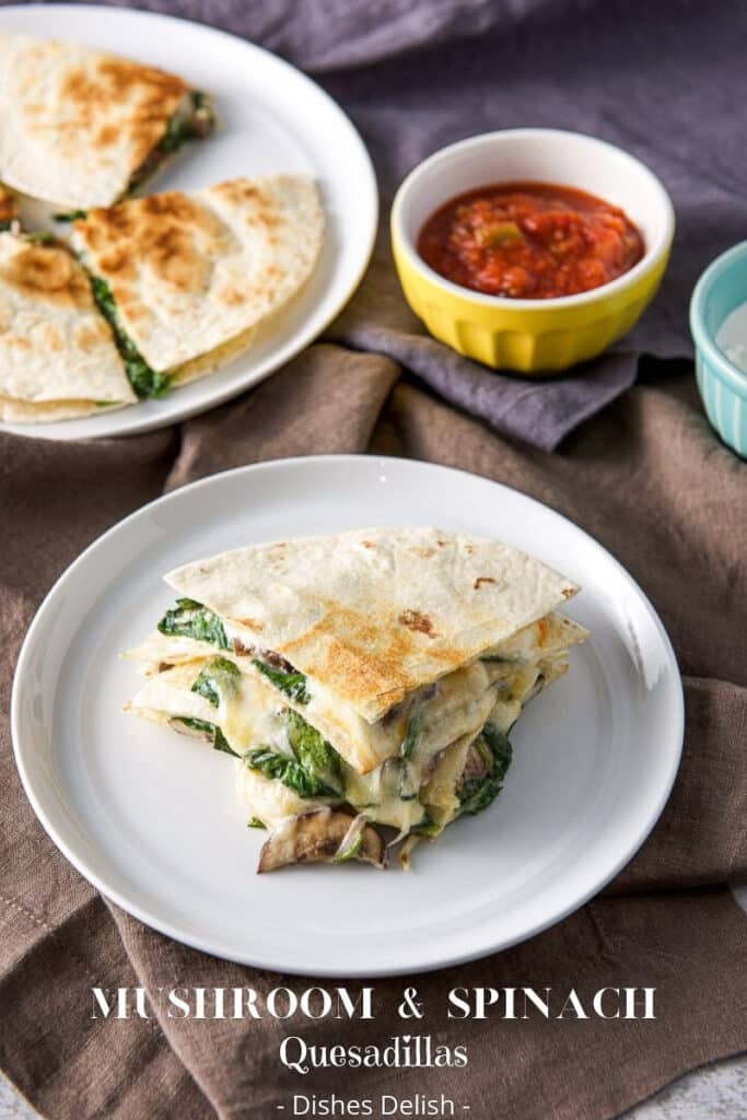 Mushroom and Spinach Quesadillas for Pinterest 4