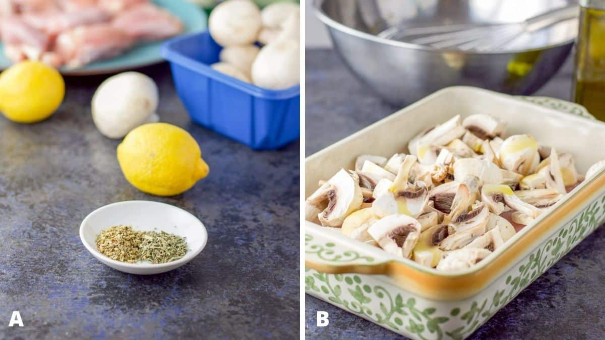 Left - Herbs, lemons, mushrooms and chicken thighs. Right - a baking dish with the thighs and mushrooms in it and olive oil dribbled on