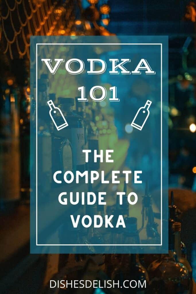 VODKA 101 | A Complete Guide To Vodka for Pinterest 1