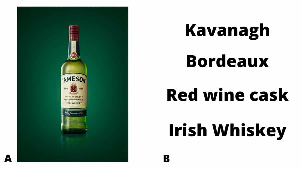 A bottle of Jameson Irish whiskey and the words Kavanagh bordeaux red wine whiskey