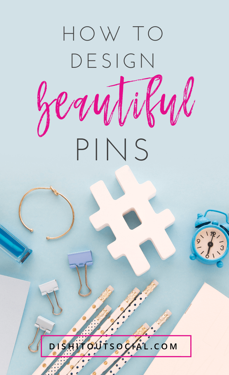 The Secret To Designing Viral Pins Dish It Out Social