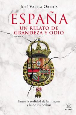 España- Un relato de grandeza y odio