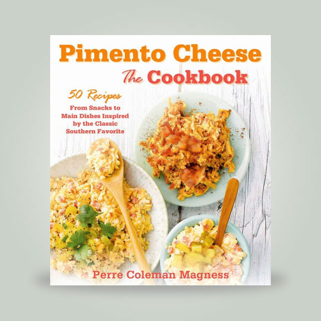 "Book, ""Pimento Cheese: The Cookbook"" by Perre Coleman Magness"