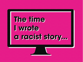 Graphic outline of computer screen. Text reads The time I wrote a racist story...
