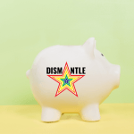 We pay writers piggy bank with Dismantle logo