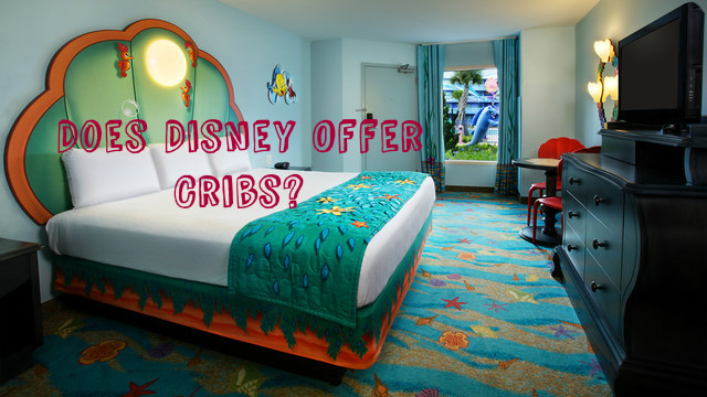 Do Disney Resorts offer Cribs?