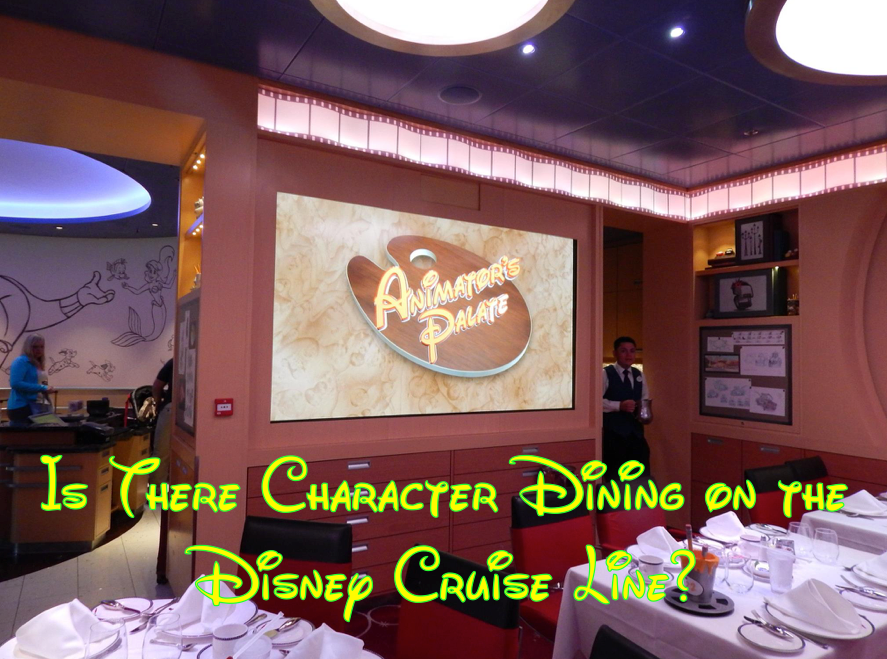 Is There Character Dining on the Disney Cruise Line?