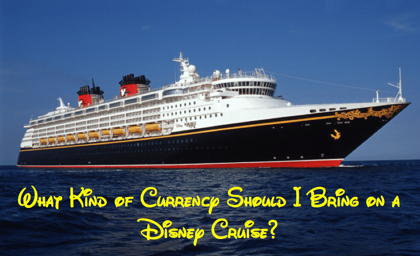 What Kind of Currency Can I Use on a Disney Cruise?