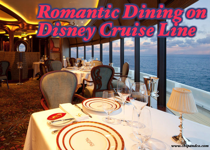 Is There A Place to Have a Romantic Dinner on the Disney Cruise Line?