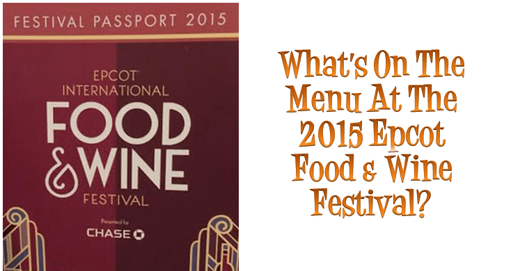 What's On The Menu At The 2015 Epcot Food & Wine Festival?