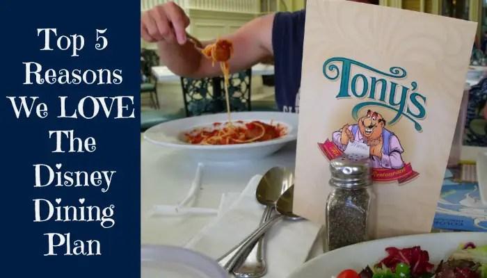 Top 5 Reasons We LOVE the Disney Dining Plan