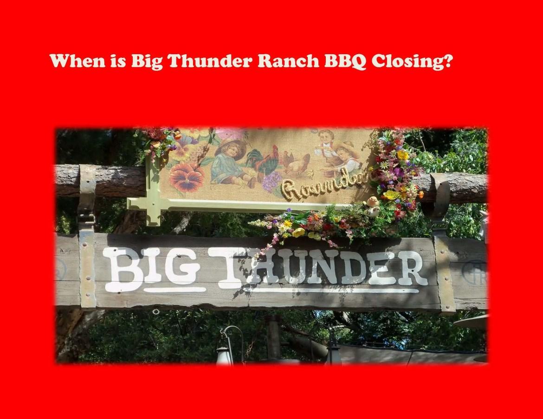 When does Big Thunder Ranch BBQ Close?