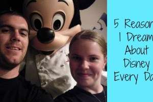 5 Reasons I Dream About Disney Every Day 17