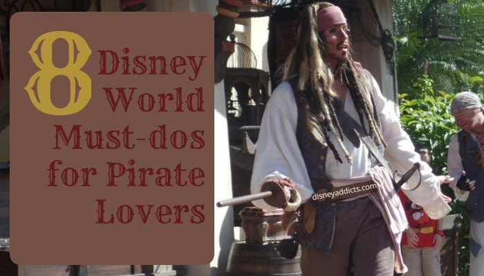 8 Disney World Must-dos for Pirate Lovers