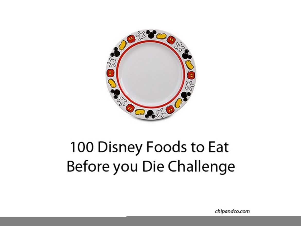 100 Disney World Foods To Eat Before You Die Challenge