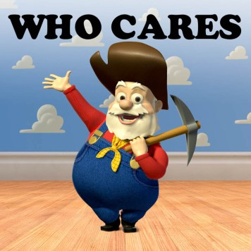 Disney Couples Annoying Things Disneyexaminer Prospector Pete Toy Story Who Cares Meme