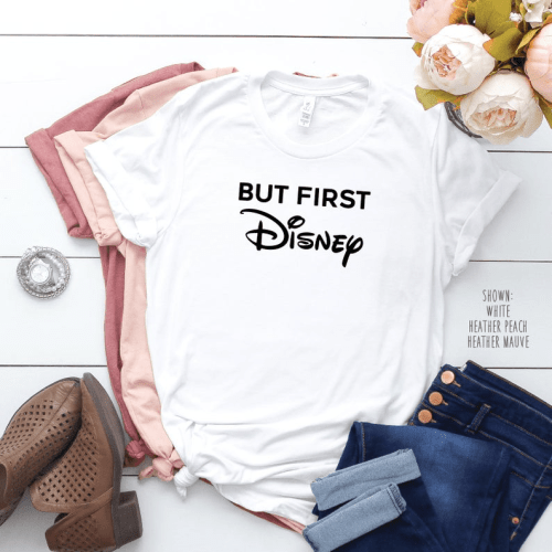 But First Disney Tee 1