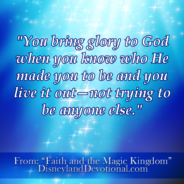 """You bring glory to God when you know who He made you to be and you live it out–not trying to be anybody else."""
