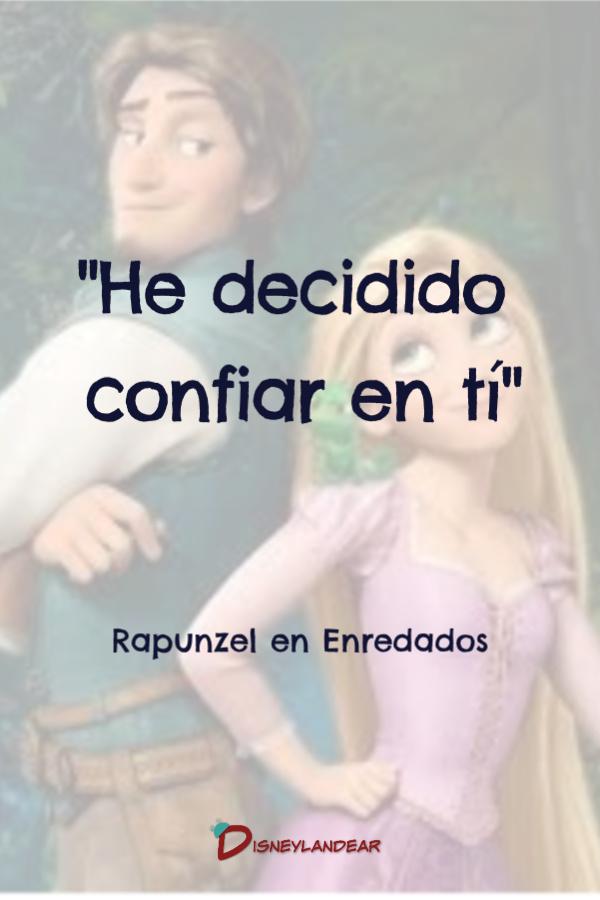"""Frases de amistad Disney. Rapunzel en Enredados dice """"He decidido confiar en ti"""""""