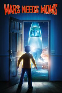 "Poster for the movie ""Mars Needs Moms"""