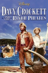 "Poster for the movie ""Davy Crockett and the River Pirates"""