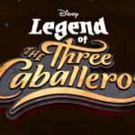 "Episode List of Rare Disney Animated Series ""Legend of the Three Caballeros"""