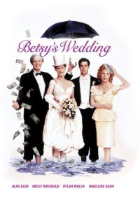Betsy's Wedding (1990 Movie)