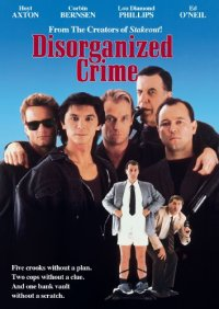 Disorganized Crime (Touchstone Movie)