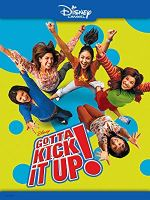 Gotta Kick It Up! (Disney Channel Original Movie)