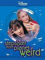 Stepsister from Planet Weird (Disney Channel Original Movie)