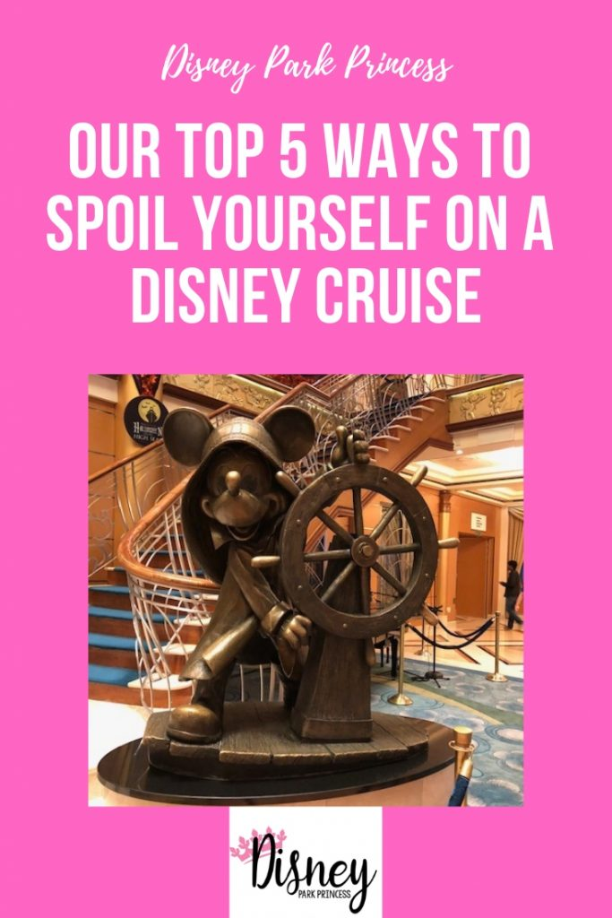 Disney Cruise Line - Our Top 5 Ways to Spoil yourself on a Disney Cruise! Disney Cruise   Disney Cruise Line   Disney Cruise Planning