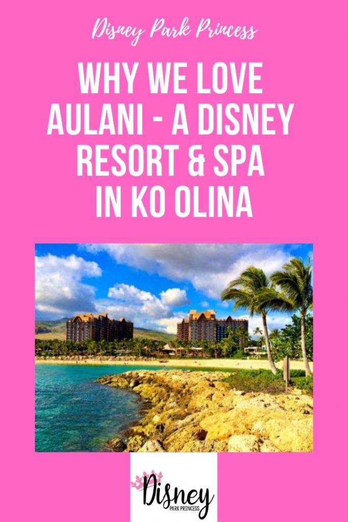 Why We Love Aulani a Disney Resort & Spa in Ko Olina Hawaii