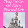 Our Top 5 Favorite Things that can only be found at Disneyland Paris #disneylandparis #paris #disneyland #disneyparks