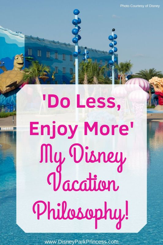 """""""Do Less, Enjoy More"""" is my philosophy for Disney vacations. Learn why slowing down can actually help you to get more from your vacation! #disneyworld #disneyland #travel #relax #disneyvacation #dolessenjoymore"""