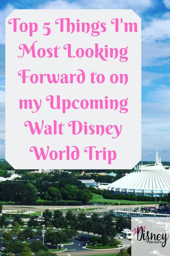 I'm going to Walt Disney World next week! This is what I am looking forward to most for this trip including the Food & Wine Festival and Galaxy's Edge.