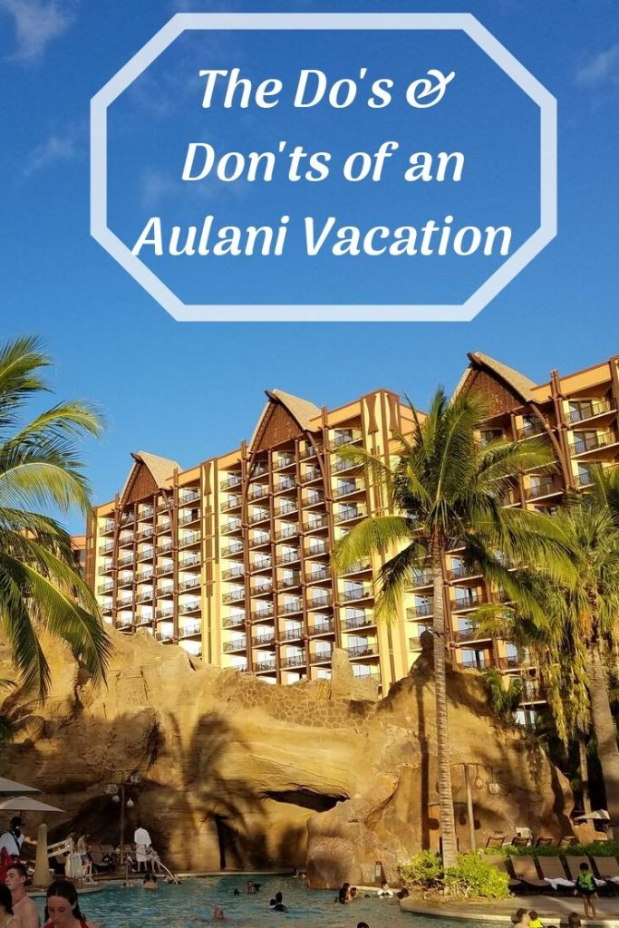 There's so much to know about a visit to Disney's Aulani Resort & Spa! Learn our do's and don'ts to make the most of your trip! #aulani #disneyaulani #hawaii