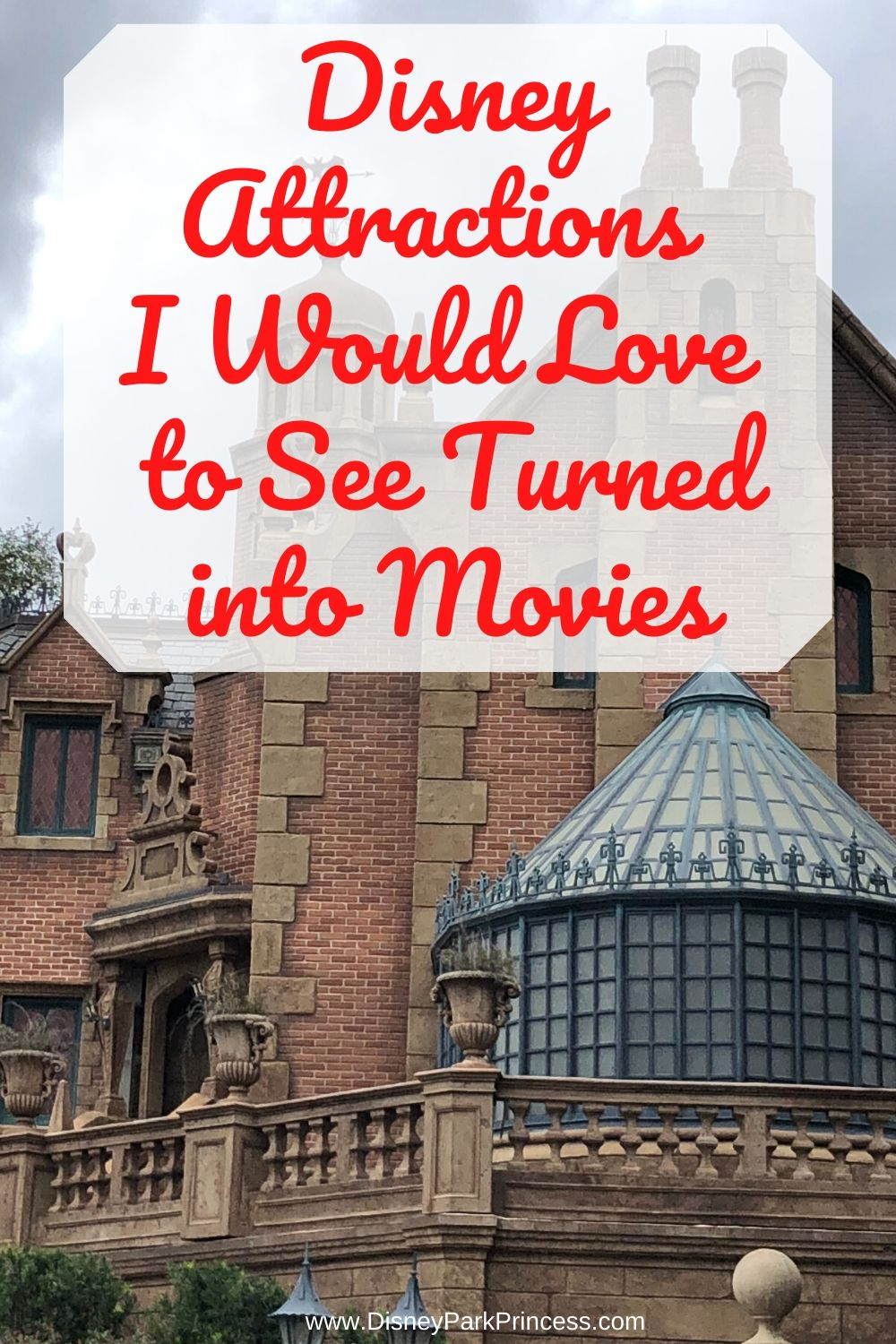 Here are a few attractions I would love to see Disney make into movies, including a plot summary of what I'd love to see. #disney #waltdisneyworld #wdw