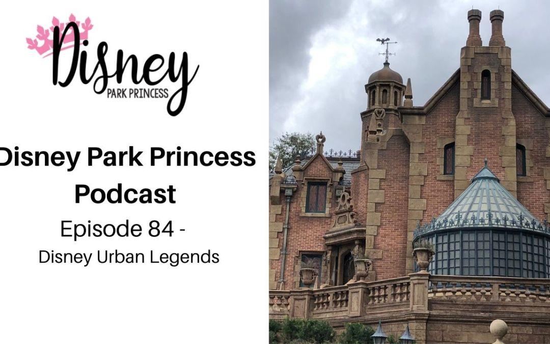 Episode 84- Disney Urban Legends