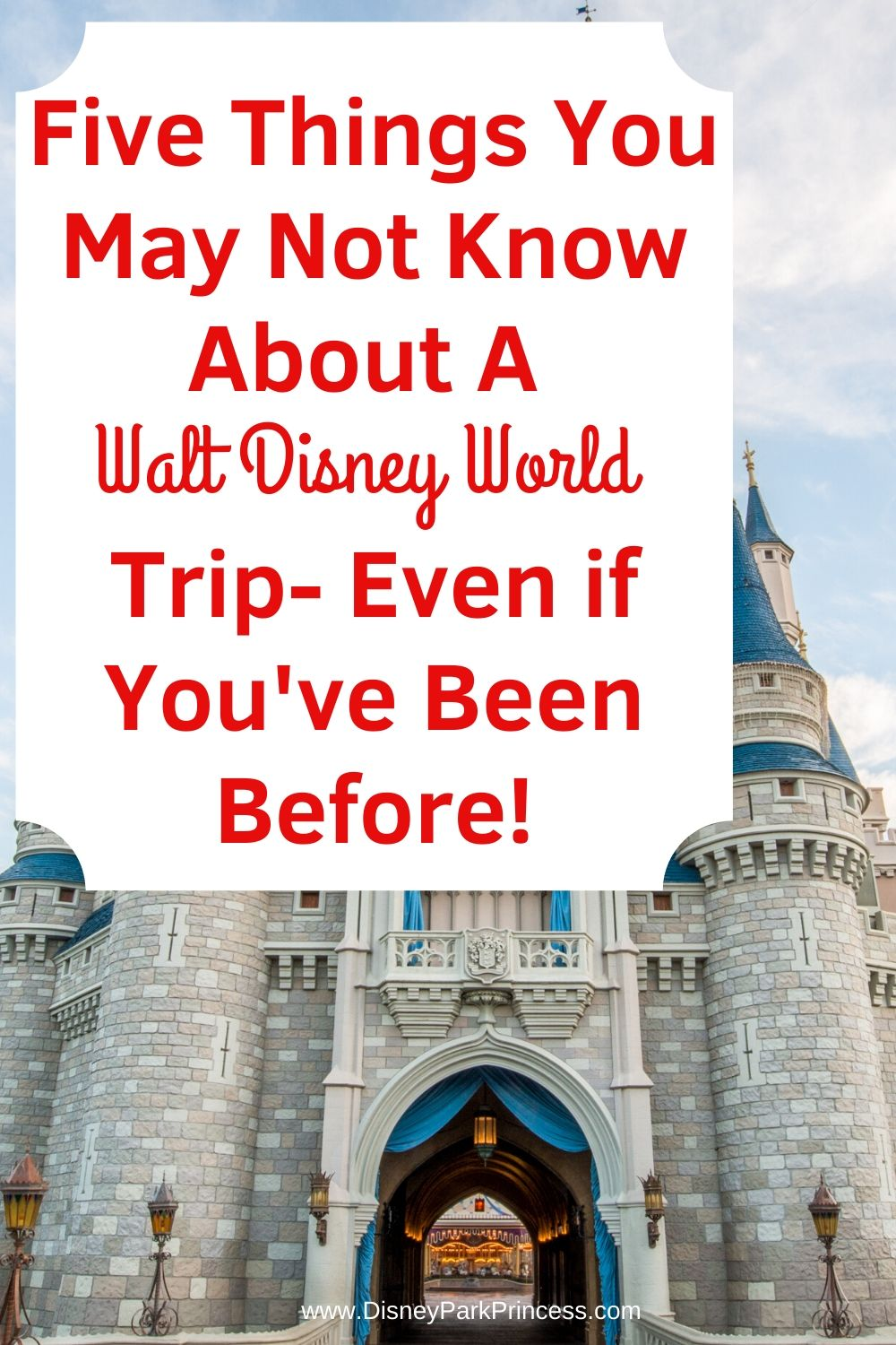 Five Things You May Not Know About A Walt Disney World Trip- Even if You've Been Before #disney #waltdisneyworld #disneytravel #vacation