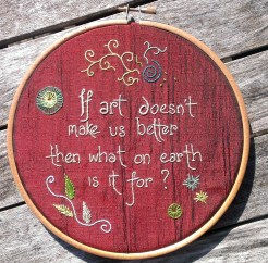 If art doesn't make us better - embroidery
