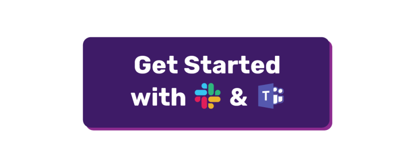 Get started with Slack and Teams