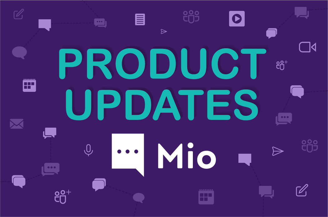 Mio Product Updates – for Syncing Slack, Webex & Microsoft Teams