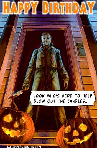 Happy Birthday Look Whos Here To Blow Out The Candles Halloween Michael Myers Birthday