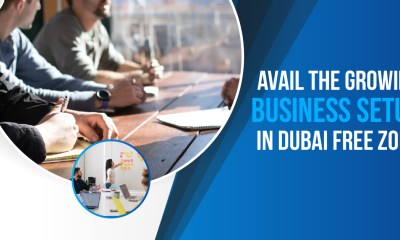 Avail-the-Growing-Business-Setup-in-Dubai-Free-Zone