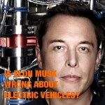 Is Elon Musk Wrong About Electric Vehicles