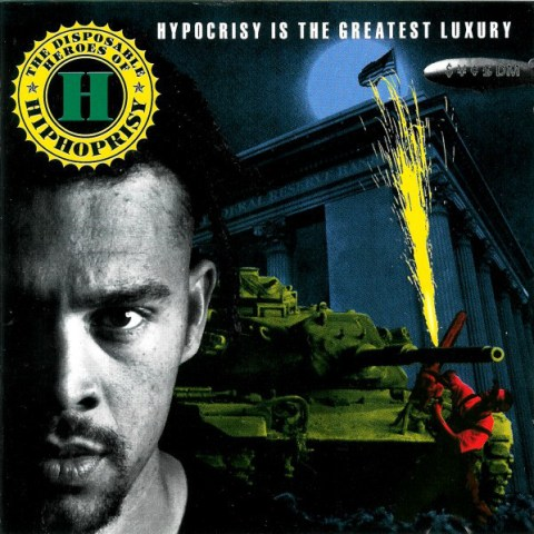 The Disposable Heroes Of Hiphoprisy ‎– Hypocrisy Is The Greatest Luxury cover