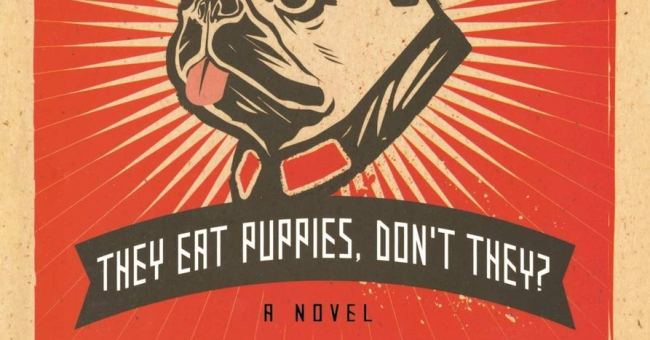 Cover: They Eat Puppies, Don't They? by Christopher Buckley